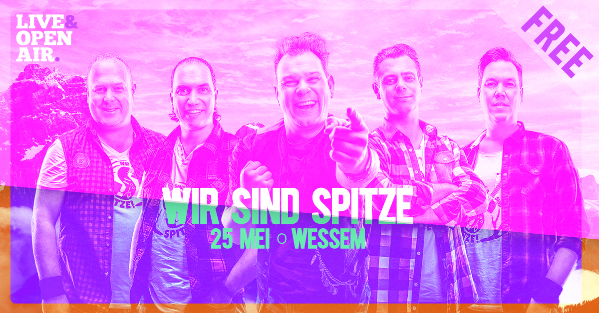 Wir Sind Spitze ◦ 25-05-'19 ◦ Wessem