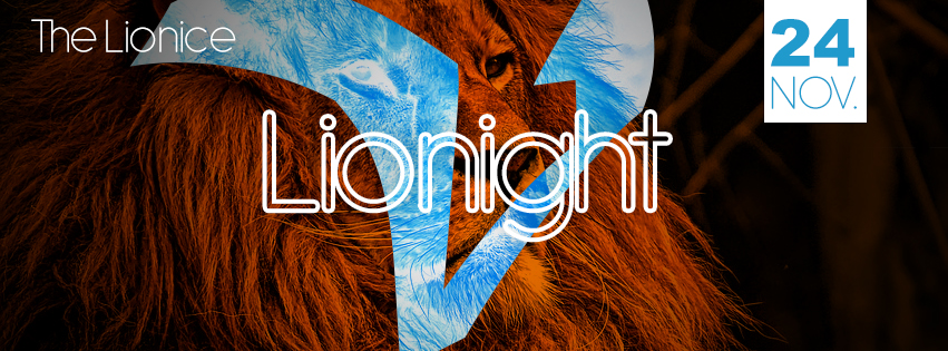 24 nov. Lionight w/ The Lionice Allnighter / 't Veerhuis / Wessem
