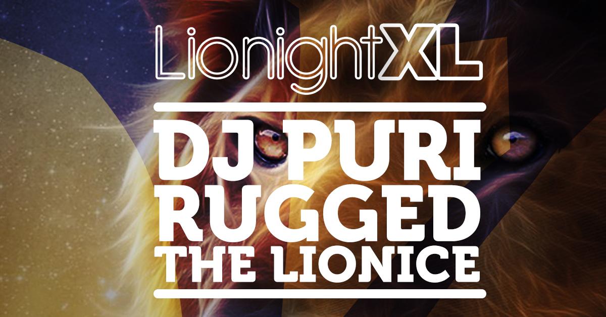 2 feb. Lionight XL w/ Puri, Rugged en The Lionice/ 't Veerhuis