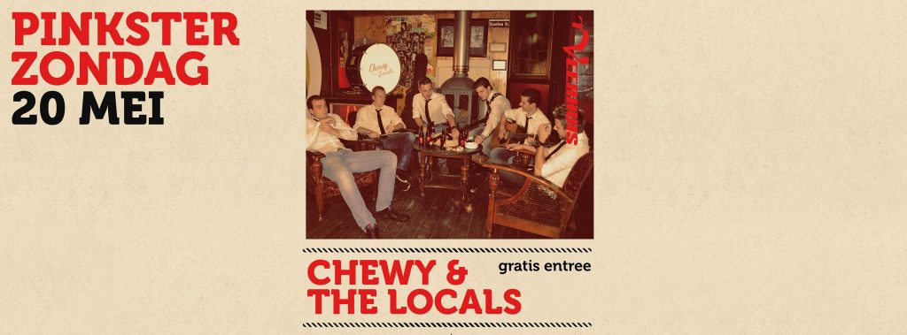 20 mei. 't Veerhuis live w/ Chewy and the locals